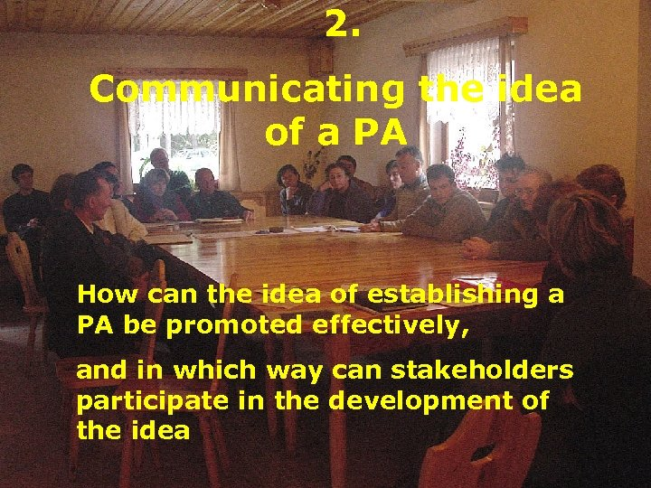 2. Communicating the idea of a PA How can the idea of establishing a