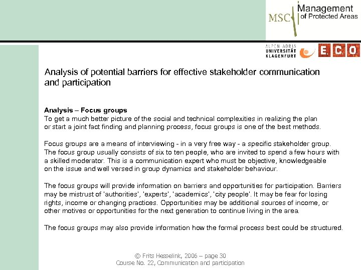 Analysis of potential barriers for effective stakeholder communication and participation Analysis – Focus groups
