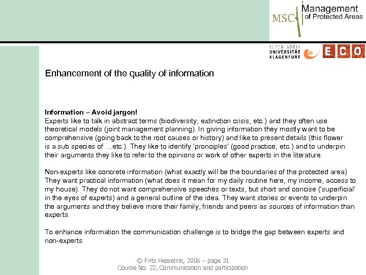 Enhancement of the quality of information Information – Avoid jargon! Experts like to talk