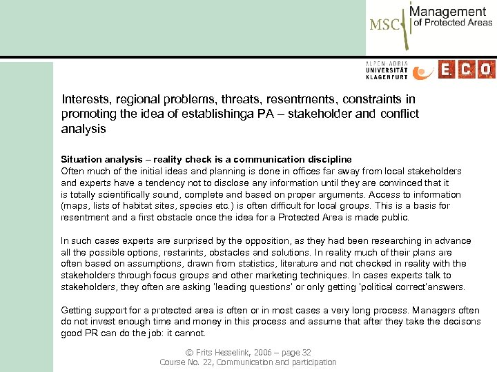 Interests, regional problems, threats, resentments, constraints in promoting the idea of establishinga PA –