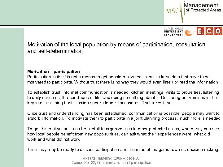 Motivation of the local population by means of participation, consultation and self-determination Motivation –