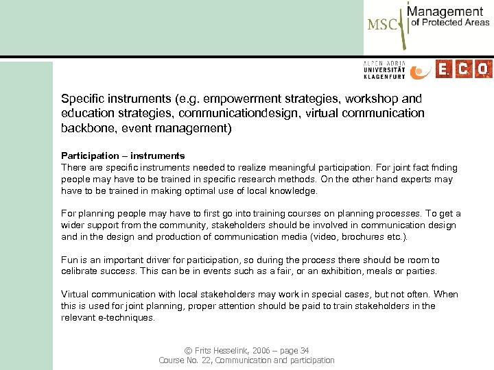 Specific instruments (e. g. empowerment strategies, workshop and education strategies, communicationdesign, virtual communication backbone,