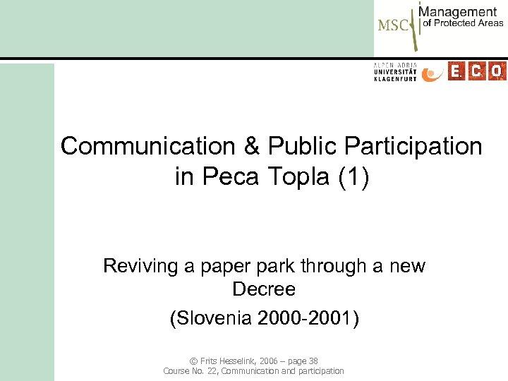 Communication & Public Participation in Peca Topla (1) Reviving a paper park through a