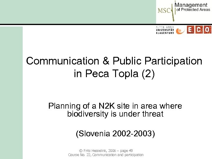 Communication & Public Participation in Peca Topla (2) Planning of a N 2 K
