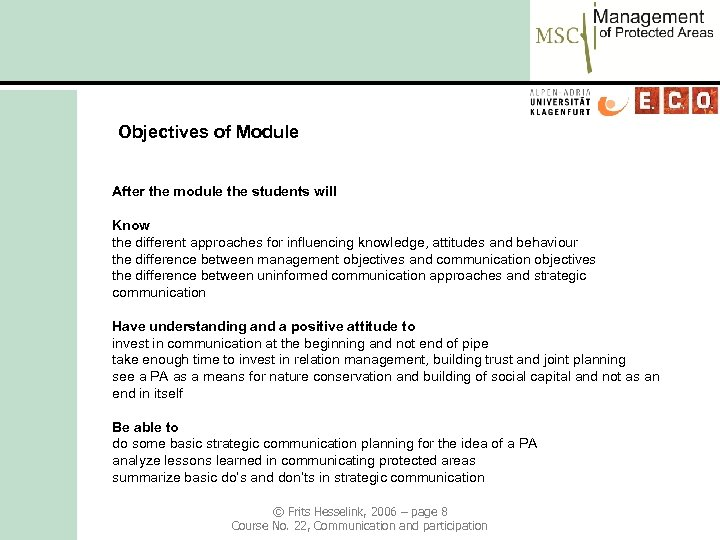 Objectives of Module After the module the students will Know the different approaches for