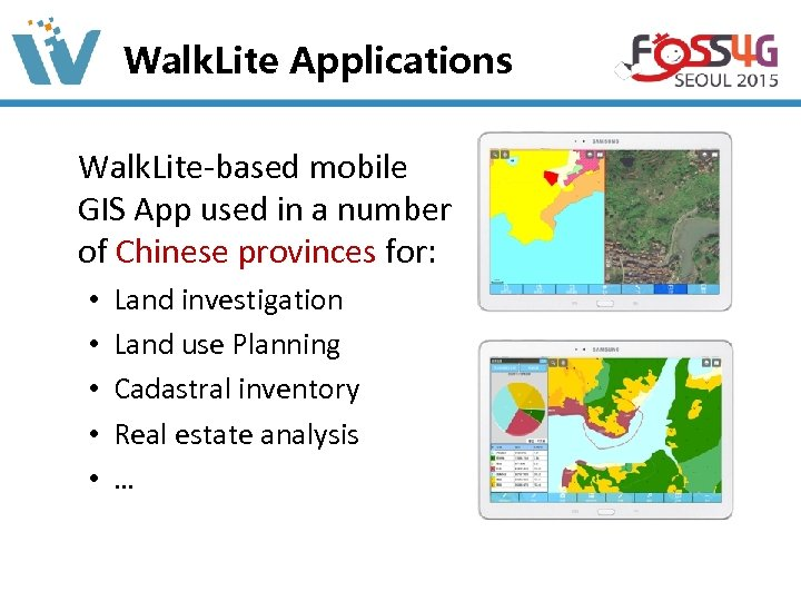 Walk. Lite Applications Walk. Lite-based mobile GIS App used in a number of Chinese