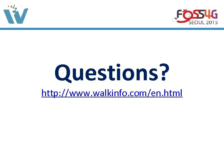 Questions? http: //www. walkinfo. com/en. html