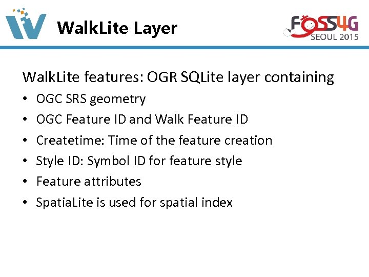 Walk. Lite Layer Walk. Lite features: OGR SQLite layer containing • • • OGC