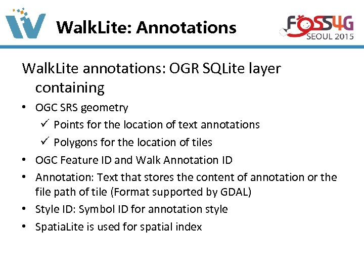 Walk. Lite: Annotations Walk. Lite annotations: OGR SQLite layer containing • OGC SRS geometry