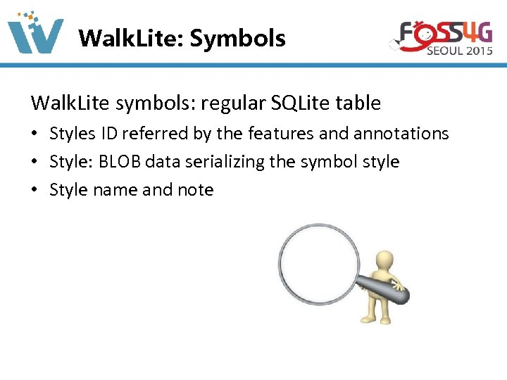 Walk. Lite: Symbols Walk. Lite symbols: regular SQLite table • Styles ID referred by