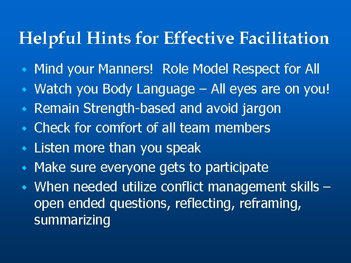 Helpful Hints for Effective Facilitation w w w w Mind your Manners! Role Model