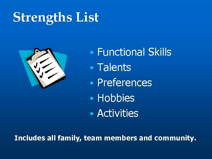 Strengths List Functional Skills w Talents w Preferences w Hobbies w Activities w Includes