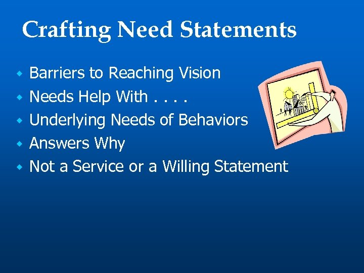 Crafting Need Statements w w w Barriers to Reaching Vision Needs Help With. .