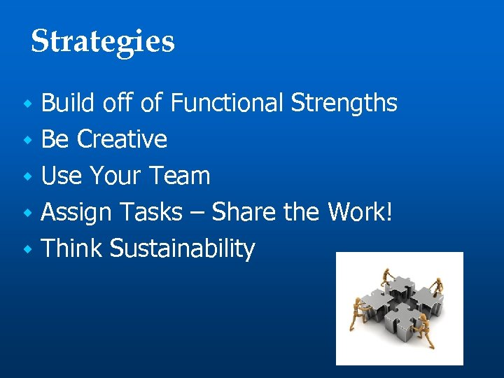 Strategies Build off of Functional Strengths w Be Creative w Use Your Team w
