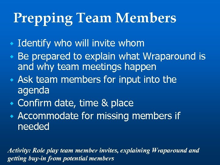 Prepping Team Members w w w Identify who will invite whom Be prepared to
