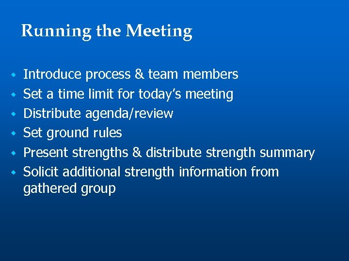 Running the Meeting w w w Introduce process & team members Set a time