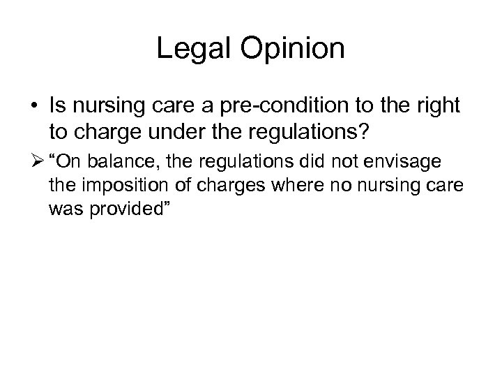 Legal Opinion • Is nursing care a pre-condition to the right to charge under