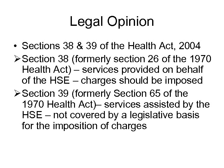 Legal Opinion • Sections 38 & 39 of the Health Act, 2004 Ø Section