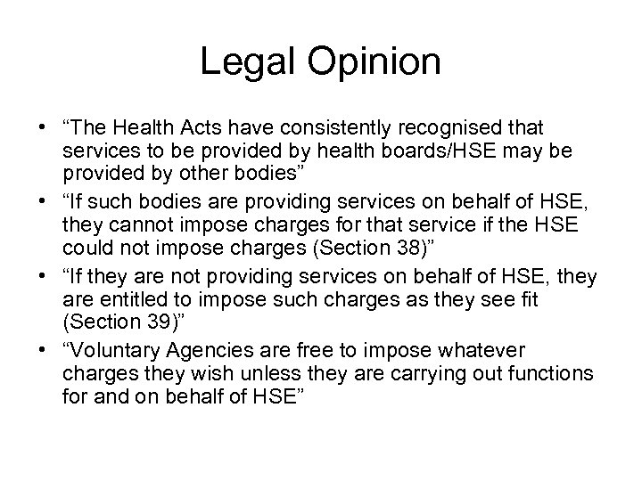 "Legal Opinion • ""The Health Acts have consistently recognised that services to be provided"
