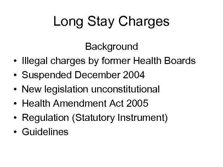 Long Stay Charges • • • Background Illegal charges by former Health Boards Suspended