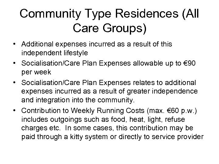 Community Type Residences (All Care Groups) • Additional expenses incurred as a result of