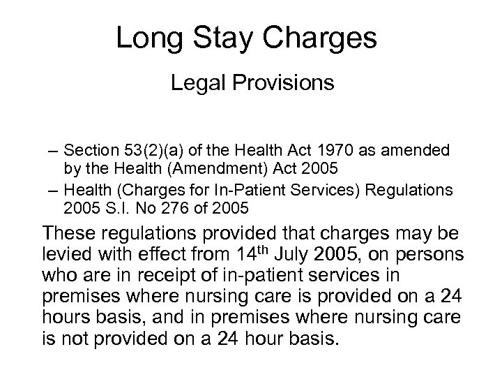 Long Stay Charges Legal Provisions – Section 53(2)(a) of the Health Act 1970 as