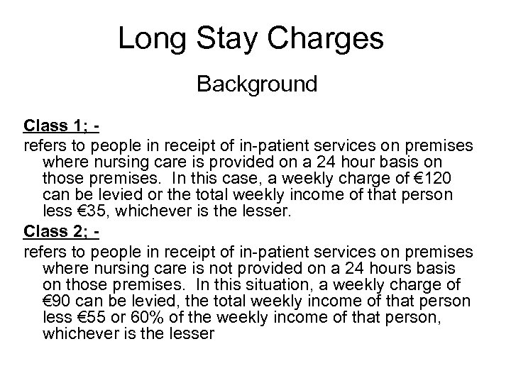 Long Stay Charges Background Class 1; refers to people in receipt of in-patient services