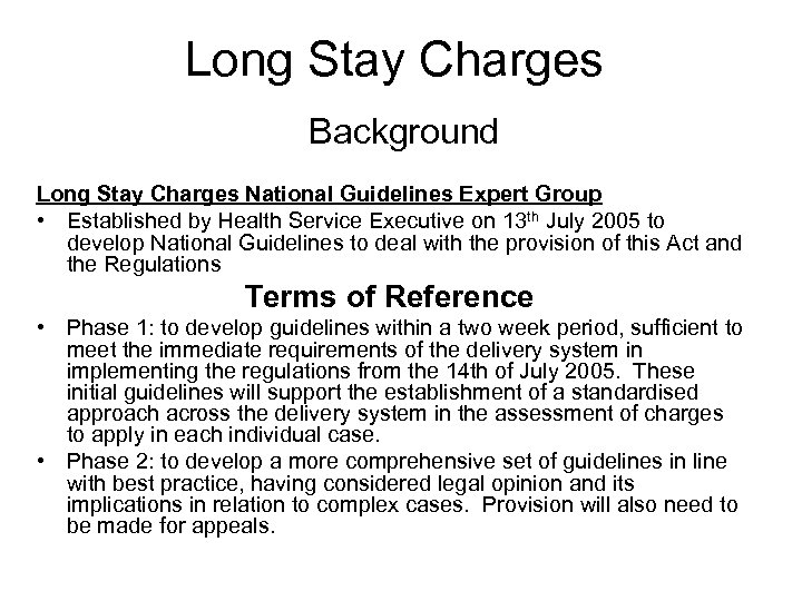 Long Stay Charges Background Long Stay Charges National Guidelines Expert Group • Established by