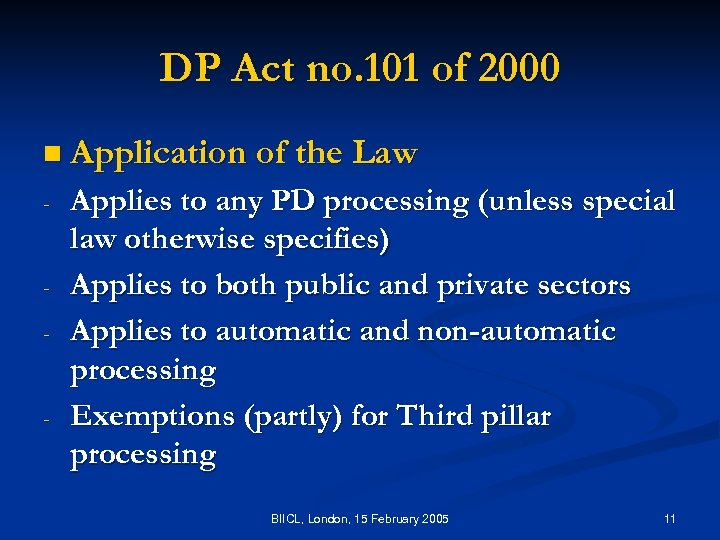 DP Act no. 101 of 2000 n Application of the Law - - -