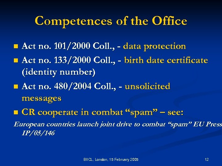 Competences of the Office Act no. 101/2000 Coll. , - data protection n Act