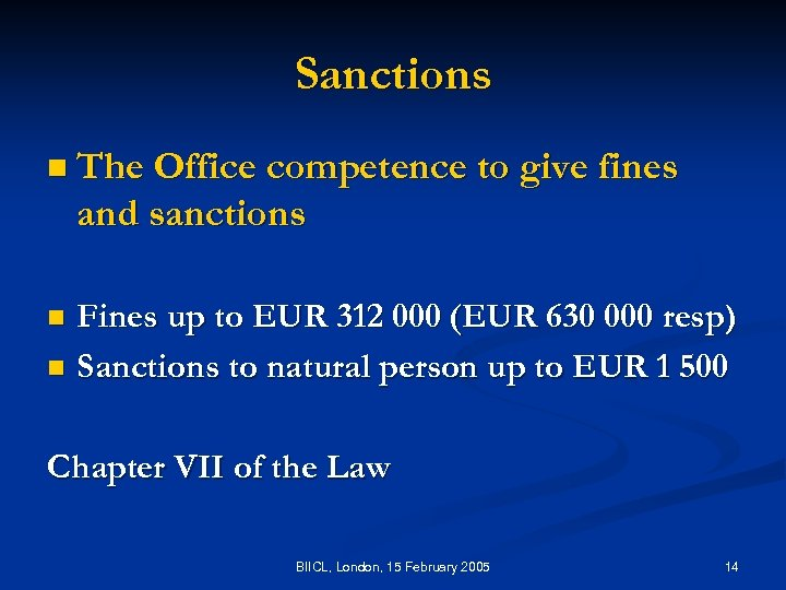 Sanctions n The Office competence to give fines and sanctions Fines up to EUR