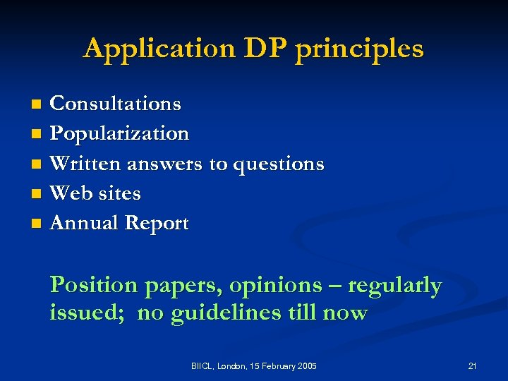 Application DP principles Consultations n Popularization n Written answers to questions n Web sites