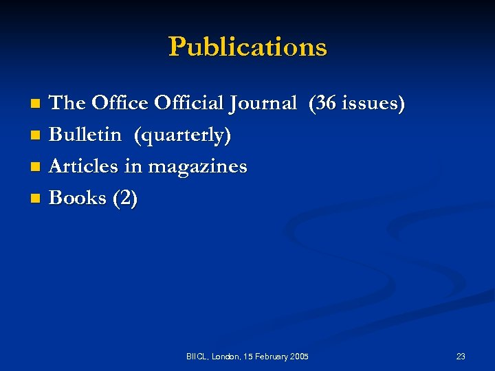 Publications The Official Journal (36 issues) n Bulletin (quarterly) n Articles in magazines n