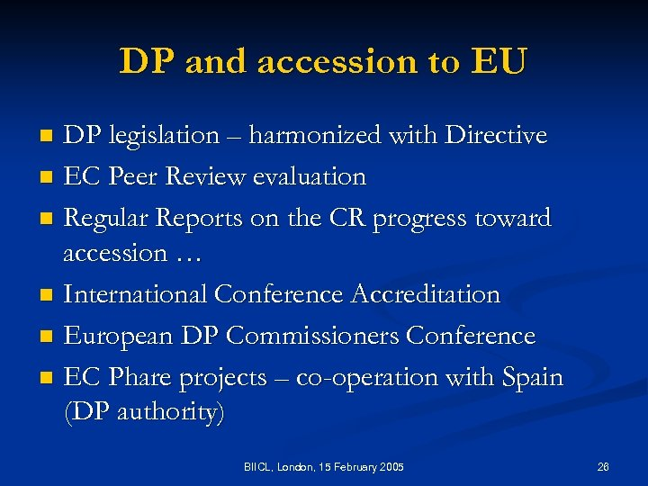 DP and accession to EU DP legislation – harmonized with Directive n EC Peer