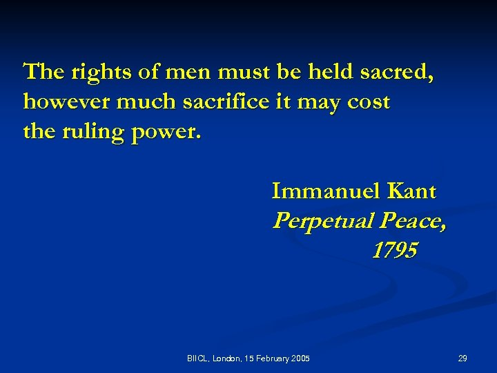 The rights of men must be held sacred, however much sacrifice it may cost
