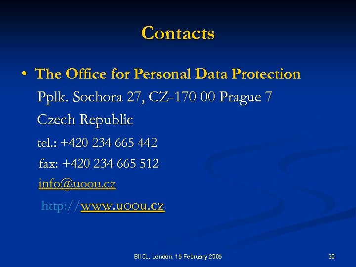 Contacts • The Office for Personal Data Protection Pplk. Sochora 27, CZ-170 00 Prague