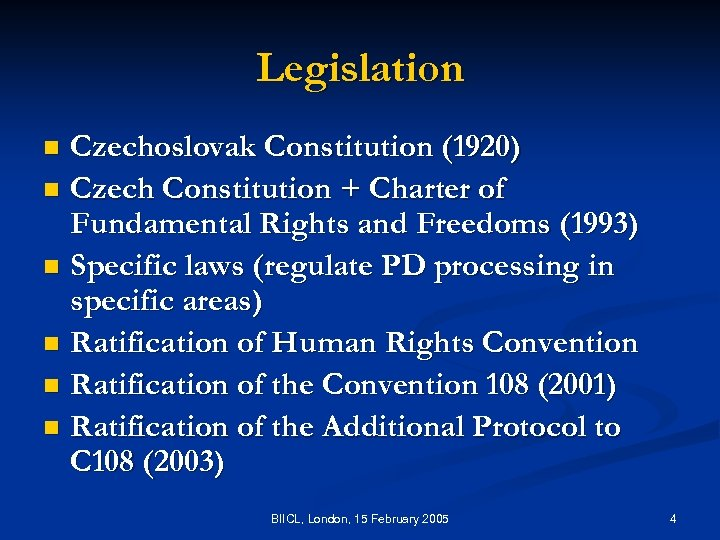 Legislation Czechoslovak Constitution (1920) n Czech Constitution + Charter of Fundamental Rights and Freedoms