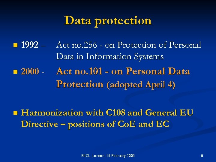 Data protection n 1992 – Act no. 256 - on Protection of Personal Data