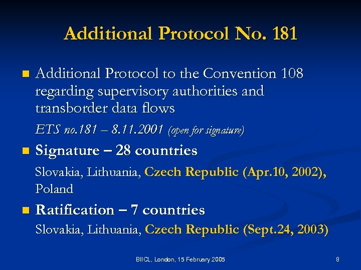 Additional Protocol No. 181 n Additional Protocol to the Convention 108 regarding supervisory authorities