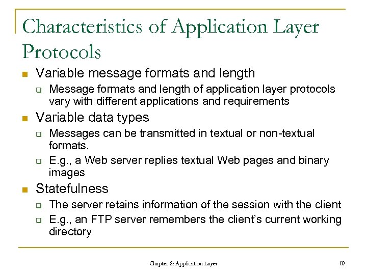Characteristics of Application Layer Protocols n Variable message formats and length q n Variable