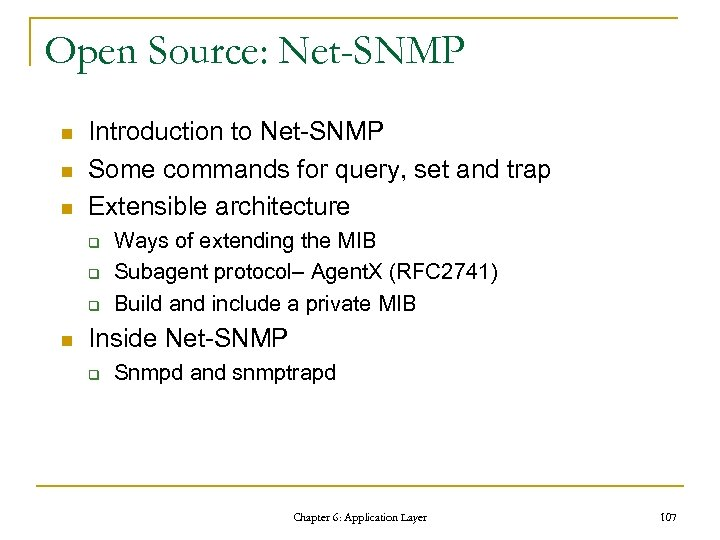 Open Source: Net-SNMP n n n Introduction to Net-SNMP Some commands for query, set