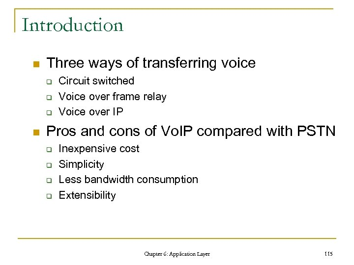 Introduction n Three ways of transferring voice q q q n Circuit switched Voice