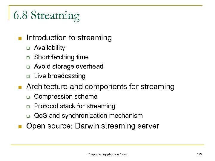 6. 8 Streaming n Introduction to streaming q q n Architecture and components for