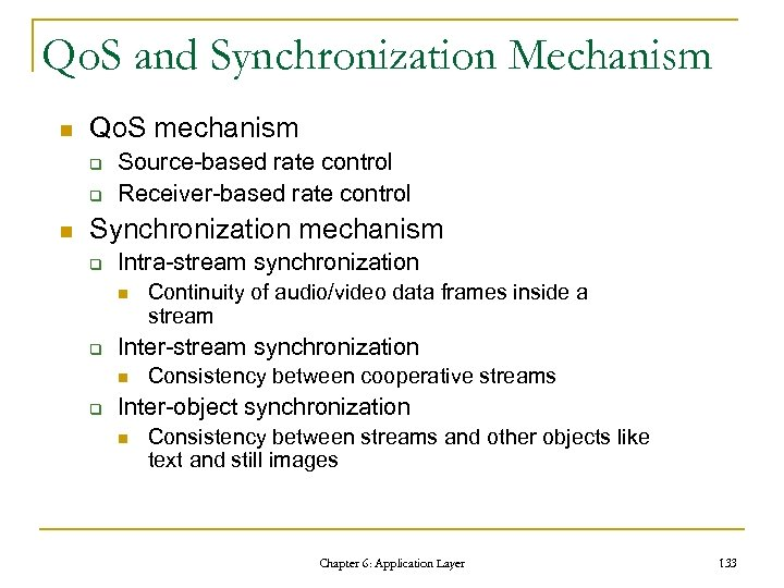 Qo. S and Synchronization Mechanism n Qo. S mechanism q q n Source-based rate