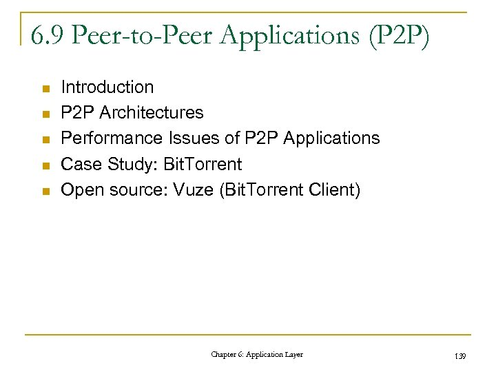 6. 9 Peer-to-Peer Applications (P 2 P) n n n Introduction P 2 P