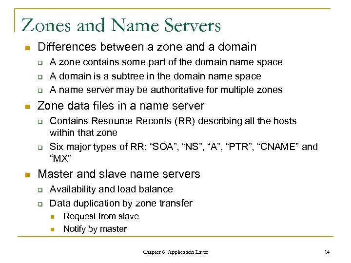 Zones and Name Servers n Differences between a zone and a domain q q