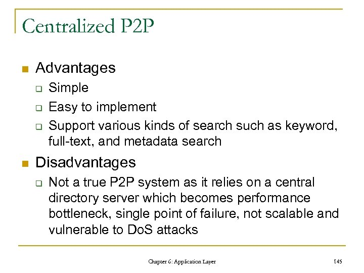 Centralized P 2 P n Advantages q q q n Simple Easy to implement