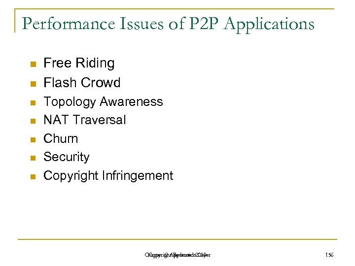 Performance Issues of P 2 P Applications n n n n Free Riding Flash