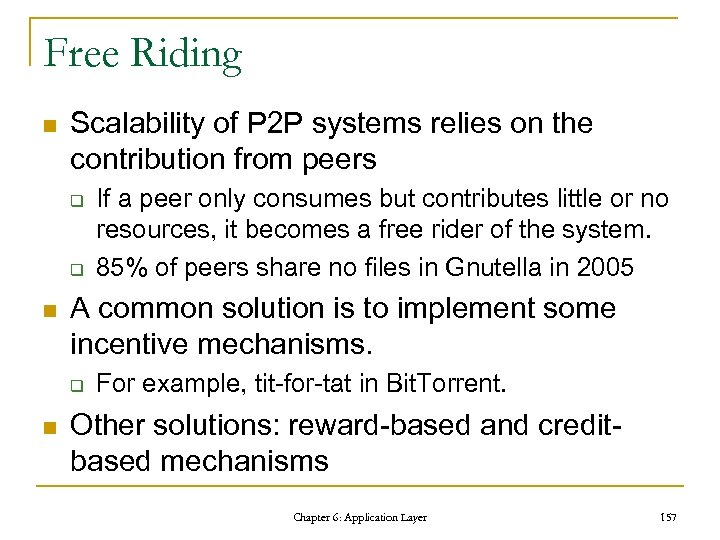 Free Riding n Scalability of P 2 P systems relies on the contribution from