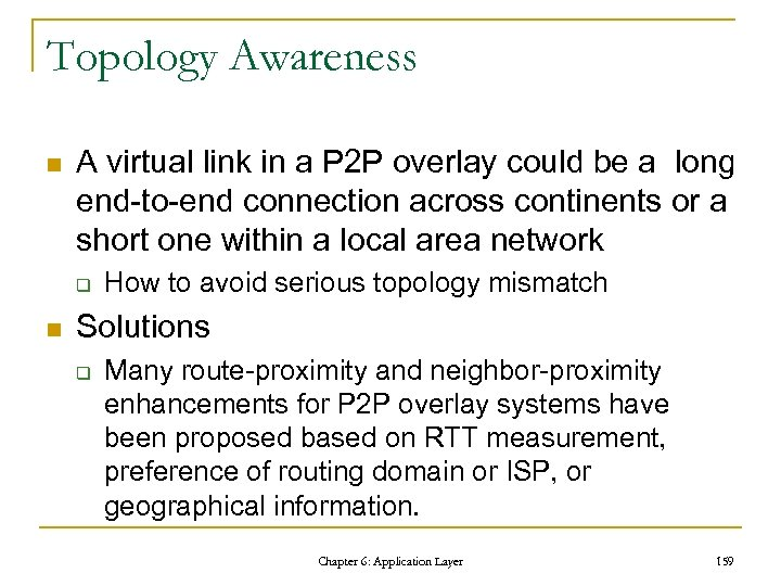 Topology Awareness n A virtual link in a P 2 P overlay could be